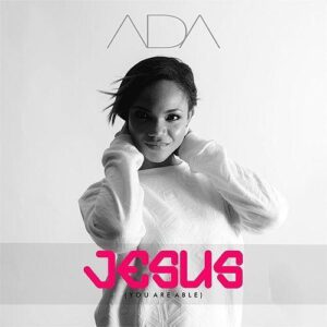 ADA JESUS YOU ARE ABLE MP4