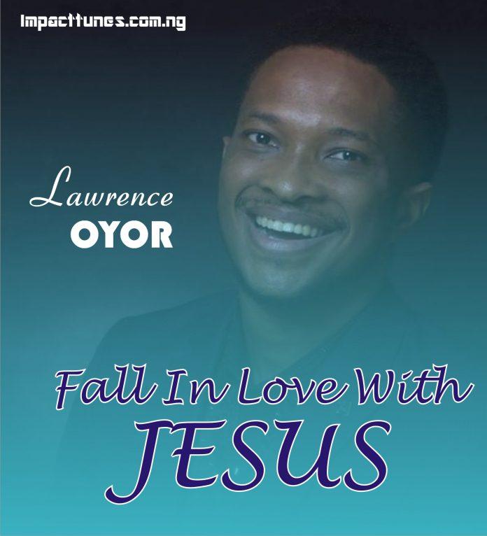 download jesus my love lawrence oyor